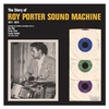 Cover of the album The Story Of Roy Porter Sound Machine 1971-1975