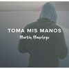 Cover of the album Toma Mis Manos - Single