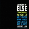 Cover of the album Somethin' Else (The Rudy Van Gelder Edition Remastered)