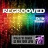 Couverture de l'album What I'm Gonna Do for Your Love (feat. Kerrie Manuel) - Single