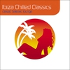 Cover of the album Ibiza Chilled Classics : Classic Balearic Lounge (Deluxe Digital Version)