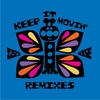 Cover of the album Keep It Movin' (Remixes) - Single