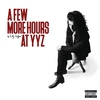 Cover of the album A Few More Hours at YYZ - EP