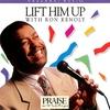 Couverture de l'album Lift Him Up: The Best of Ron Kenoly