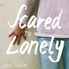 Cover of the album Scared to Be Lonely - Single