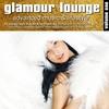 Couverture de l'album Glamour Lounge Vol. 1 - Advanced Music & Lifestyle