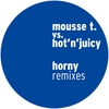 Couverture de l'album Horny (Remixes) [Mousse T. vs. Hot 'N' Juicy]