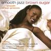 Couverture de l'album Smooth Jazz Brown Sugar