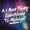 Couverture de l'album A 1 Hour Funky Countdown To Midnight