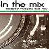 Couverture de l'album In the Mix - the Best of Italo Disco Vol 1