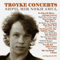 Cover of the track Troyke Concerts: Shpil Mir Nokh Amul (Live)