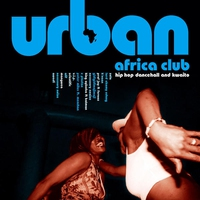 Cover of the track Urban Africa Club - HipHop Dancehall & Kwaito