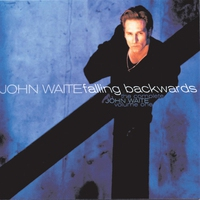 Cover of the track The Complete John Waite, Volume One: Falling Backwards