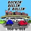 Cover of the album Rockin' Reelin' & Rollin': 1950 to 1959