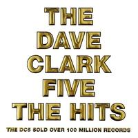 Couverture du titre The Dave Clark Five: The Hits (Bonus Track Version)
