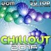 Couverture de l'album Chillout 2016 (Best of 30 Top Hits, Lounge, Ambient, Downtempo, Chill, Psychill, Psybient, Trip Hop)