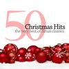 Couverture de l'album 50 Christmas Hits: The Very Best Of Xmas Classics