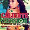 Couverture de l'album Caliente Session (La Playlist Reggaeton, Kuduro, Latino la Plus Torride!)