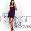 Cover of the album 60 Lounge Bar Grooves