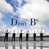 Couverture de l'album Don't Be Afraid