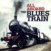Couverture de l'album All Aboard: The Blues Train