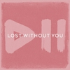 Cover of the album Lost Without You - Single
