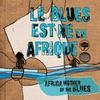 Cover of the album Le blues est né en Afrique