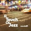 Couverture de l'album A Touch of Jazz - Vocals #1