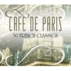 Couverture de l'album Cafe De Paris - 50 French Classics