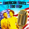 Cover of the album American Roots of Doo Wop