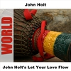 Cover of the album John Holt's Let Your Love Flow