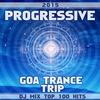 Couverture de l'album Progressive Goa Trance Trip DJ Mix Top 100 Hits 2015
