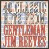 Couverture de l'album 40 Classic Hits from Gentleman Jim Reeves
