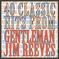 Couverture du titre 40 Classic Hits from Gentleman Jim Reeves