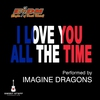 Couverture de l'album I Love You All the Time (Play It Forward Campaign) - Single