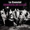 Cover of the album Lo Esencial: Orquesta de La Luz