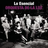 Cover of the track Lo Esencial: Orquesta de La Luz