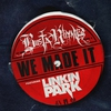 Cover of the album We Made It (feat. Linkin Park) - Single