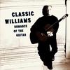 Couverture de l'album Classic Williams - Romance of the Guitar