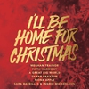 Couverture de l'album I'll Be Home For Christmas