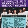 Couverture de l'album The 20 Greatest Hits Of Frankie Valli & The Four Seasons Live