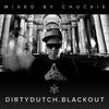Cover of the album Dirty Dutch Blackout (Mixed by Chuckie) [Deluxe Edition]