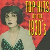 Cover of the album Top Hits of the 1930s