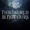 Couverture de l'album This World Is Not Ours