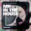 Couverture de l'album Defected Presents: MK in the House