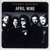 Couverture de l'album Classic Masters: April Wine (Remastered)