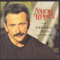 Cover of the track Aaron Tippin: Greatest Hits and Then Some