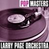 Couverture de l'album Pop Masters: Larry Page Orchestra