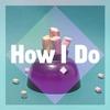 Cover of the album How I Do - Single