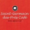 Couverture de l'album Saint-Germain-des-Prés Café - The Best Of